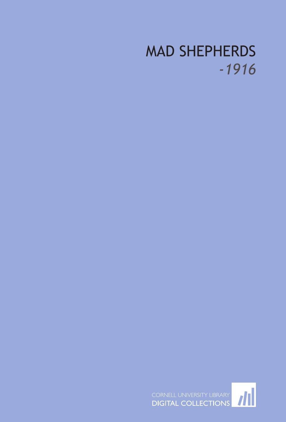 Read Online Mad Shepherds: -1916 PDF