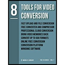 8 Tools For Video Conversion: Mostly free [ The 8 series - Vol 7 ]