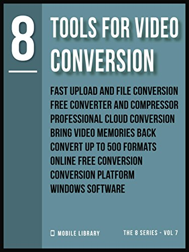 (Tools For Video Conversion 8: Video Editing Made Simple  [ The 8 series - Vol 7 ] (Video Editing Tools (8 Series)))
