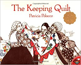 The Keeping Quilt Patricia Polacco 9780153052125 Amazon