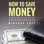 How to Save Money 89 Saving Money Made Easy Tips | Miranda Grey