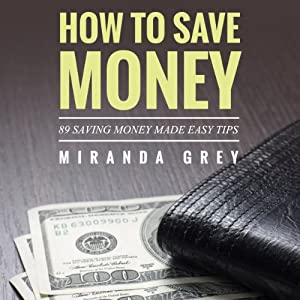 How to Save Money 89 Saving Money Made Easy Tips Audiobook