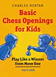 Basic Chess Openings For Kids: Play Like A Winner From Move One-Charles Hertan