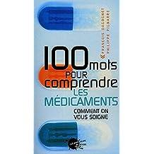 100 mots pour comprendre les médicaments: Comment on vous soigne