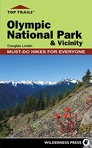 National Peninsula Park Olympic - Top Trails: Olympic National Park and Vicinity: Must-Do Hikes for Everyone (Top Trails: Must-Do Hikes)