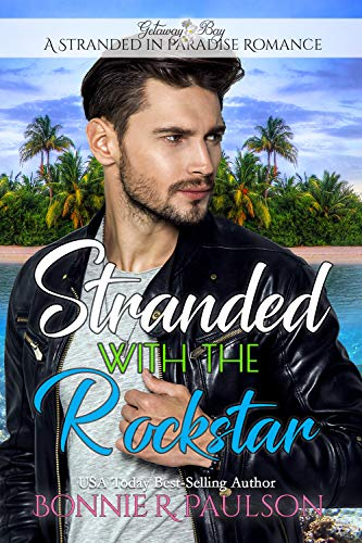 Stranded with the Rockstar (A Stranded in Paradise Romance Book 3) (English Edition)