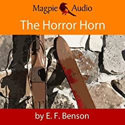 The Horror Horn: An E. F. Benson Ghost Story