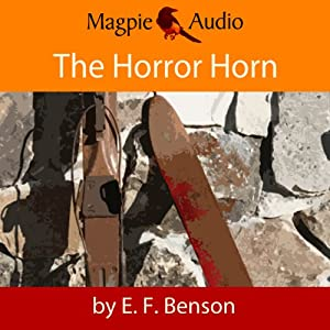 The Horror Horn: An E. F. Benson Ghost Story Audiobook