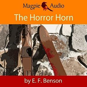The Horror Horn: An E. F. Benson Ghost Story Audiobook