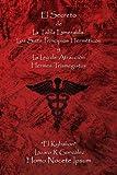 El Secreto de La Tabla Esmeralda: Los Siete Principios Herm¿ticos y La Ley de Atracci¿n (Spanish Edition)