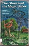 The Ghost and the Magic Saber, Kathryn Swarthout and Glendon F. Swarthout, 0394911946