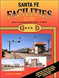 img - for Santa Fe Facilities in Color, Vol. 1: Transcontinental Route - Chicago to Los Angeles book / textbook / text book