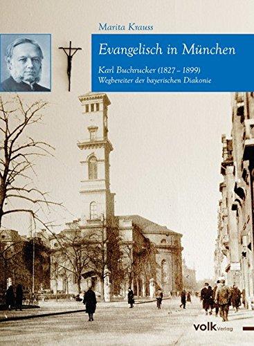 Evangelisch In München  Karl Von Buchrucker  1827 1899  Wegbereiter Der Bayerischen Diakonie