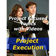 Project: Executing the Plan (Project Management Focused Topics Book 35)