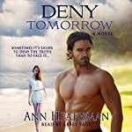 Deny Tomorrow | Ann Heathman