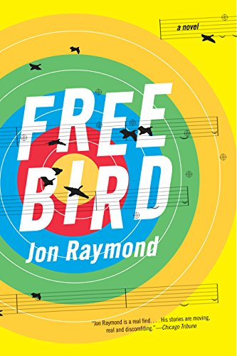 Freebird: A Novel by [Raymond, Jon]