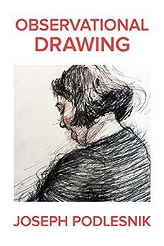 Observational Drawing by [Podlesnik, Joseph]