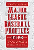Major League Baseball Profiles, 1871-1900, Volume 1: The Ballplayers Who Built the Game