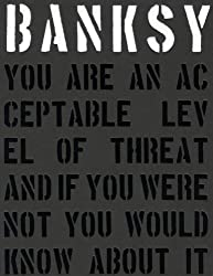 Banksy: you are an acceptable level of threat and if you were not you would know about it