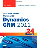 Sams Teach Yourself Microsoft Dynamics CRM 2011 in 24 Hours, Anne Stanton, 0672335379