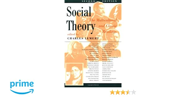 Social Theory: The Multicultural and Classic Readings [Second 2nd Edition]