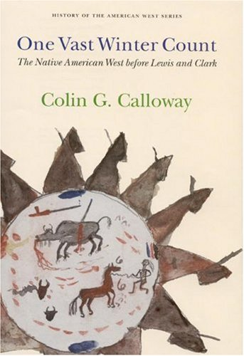 Read Online One Vast Winter Count: The Native American West before Lewis and Clark (History of the American West) PDF