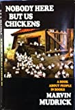 Nobody Here but Us Chickens, Marvin Mudrick, 0899190421