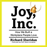 Joy, Inc.: How We Built a Workplace People Love | Richard Sheridan