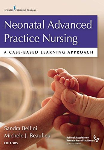 Neonatal Advanced Practice Nursing: A Case-Based Learning Approach by Bellini Sandra