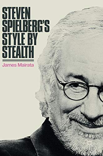 Steven Spielberg's Style by Stealth (Films Of Steven Spielberg)