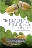 The Healthy Churches' Handbook: A Process for Revitalizing Your Church