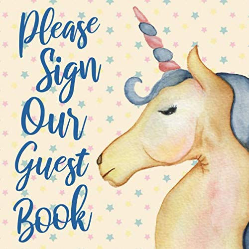 (Please Sign Our Guest Book: Rustic Watercolor Unicorn Guest Book Bohemian Wedding Sign in Book - Blue Pink Yellow Stars - Boho Chic Wedding Decor ... Cabin Airbnb Office Gallery (112 Pages))