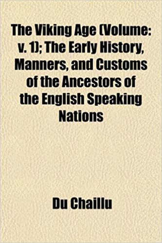 Book The Viking Age (Volume: V. 1): The Early History, Manners, and Customs of the Ancestors of the English Speaking Nations