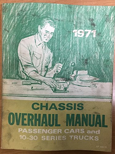 1971 Chevy Chassis Overhaul Shop Manual (10-30 Series Pickups, Chevrolet, Chevelle, Monte Carlo, Nova, Camaro, and Corvette): Engine, Transmission, Differential, Carburetor, Steering Gear, etc. (Chevy Small Block Overhaul Manual compare prices)