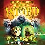 Yeti Rescue: Sammy Feral's Diaries of Weird, Book 2 | Eleanor Hawken