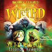 Yeti Rescue: Sammy Feral's Diaries of Weird, Book 2 | Eleanor Hawken