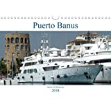 Puerto Banus (Wall Calendar 2018 DIN A4 Landscape): Jewel of Marbella (Monthly calendar, 14 pages ) (Calvendo Places)