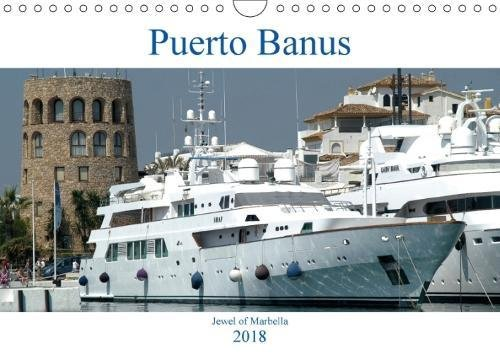 Puerto Banus (Wall Calendar 2018 DIN A4 Landscape): Jewel of Marbella (Monthly calendar 14 pages ) (Calvendo Places)