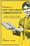 Principles of New Testament Christianity, Charles E. Crouch, 0891375465