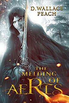 The Melding of Aeris: A Dystopian Fantasy by [Peach, D. Wallace]