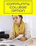 Community College Option (College Success Book 4)