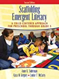 img - for Scaffolding Emergent Literacy: A Child-Centered Approach for Preschool Through Grade 5 (2nd Edition) book / textbook / text book