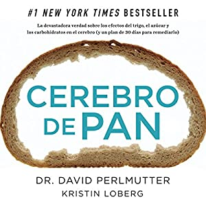 Cerebro de Pan [Grain Brain] Audiobook by David Perlmutter Narrated by Edson Matus
