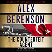 The Counterfeit Agent: A John Wells Novel, Book 8 | Alex Berenson