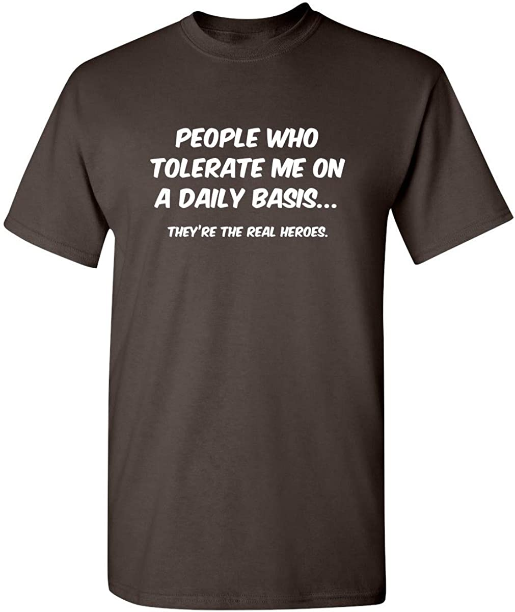 People Who Tolerate Me On A Daily Basis Sarcastic Graphic Novelty Funny T Shirt