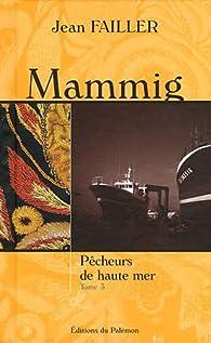 Mammig, tome 3 : Pécheurs de haute mer par Jean Failler