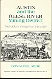 img - for Austin and the Reese River Mining District: Nevada's Forgotten Frontier (Nevada Studies in History & Political Science) book / textbook / text book