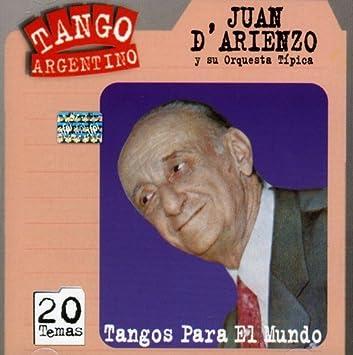 JUAN Darienzo - Tangos Para El Mundo - Amazon.com Music