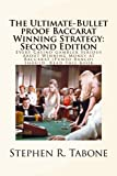 img - for The Ultimate-Bullet proof Baccarat Winning Strategy: Second Edition: Every Casino Gambler Serious About Winning Money at Baccarat (Punto Banco) Should Read This Book book / textbook / text book