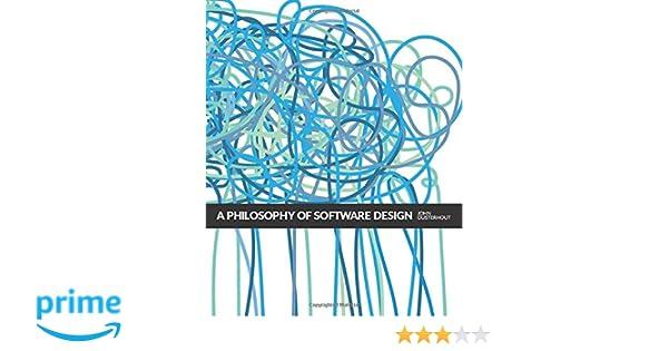 A Philosophy of Software Design: Amazon.es: John Ousterhout: Libros en idiomas extranjeros